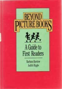Beyond Picture Books A Guide to First Readers: Barstow, Barbara with Judith Riggle
