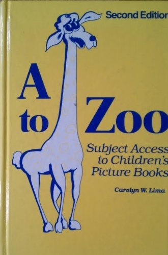 9780835225991: A to Zoo: Subject Access to Children's Picture Books