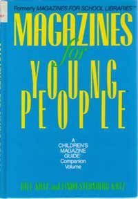"Magazines for Young People: A ""Children's Magazine Guide"" Companion (9780835230094) by William A. Katz; Linda Sternberg Katz"