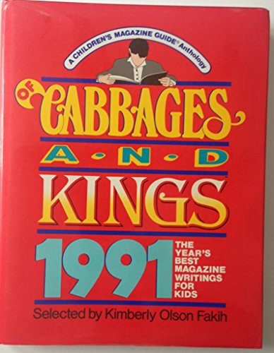 9780835230728: Of Cabbages and Kings 1991: The Year's Best Magazine Writings for Kids