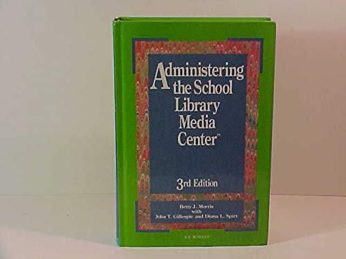 9780835230926: Administering the School Library Media Center, 3rd Edition