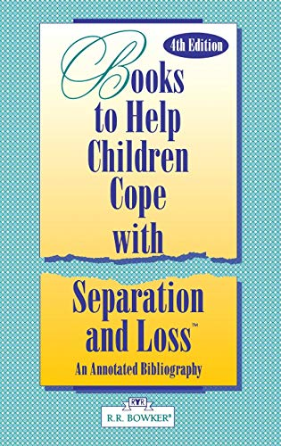 9780835234122: Books to Help a Child Cope with Separation and Loss: An Annotated Bibliography, 4th Edition (Serving Special Needs Series)