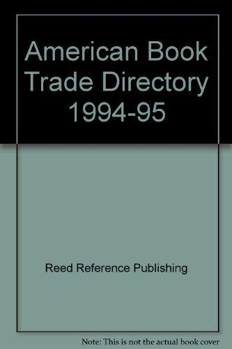 American Book Trade Directory 1994-95: Reed Reference Publishing