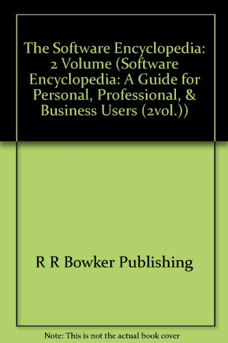 9780835236195: The Software Encyclopedia: 2 Volume (Software Encyclopedia: A Guide for Personal, Professional, & Business Users (2vol.))