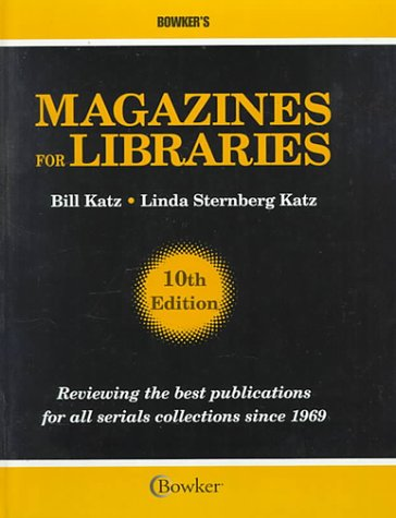 Magazines for Libraries : Reviewing the Best: Bill, Ed. Katz