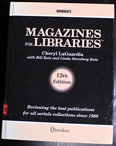 Magazines for Libraries (Magazines for Libraries): Editor-Cheryl Laguardia; Editor-Bill