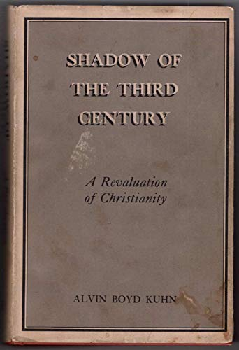 Shadow of the Third Century: Kuhn, A B
