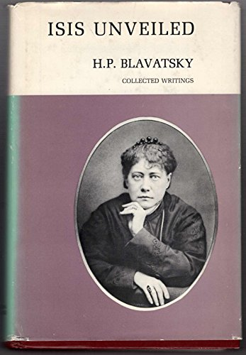 Isis Unveiled: Collected Writings, 1877 [Jan 01,: Blavatsky, Helena Petrovna