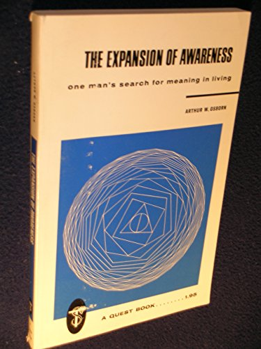 The Expansion of Awareness: One Man's Search for Meaning in Living (Quest Books): Osborn, ...