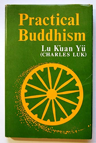 9780835602129: Practical Buddhism: The Application of Ch'an Teaching to Daily Life