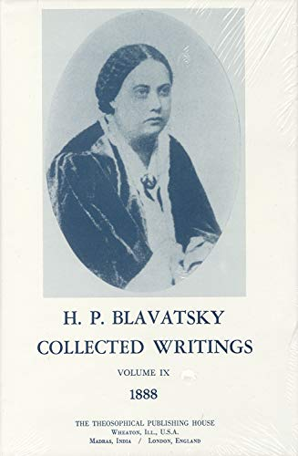 Collected Writings of H. P. Blavatsky, Vol. 9 (1888): H P Blavatsky