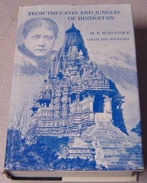 From the Caves and Jungles of Hindostan: Blavatsky, Helena P.