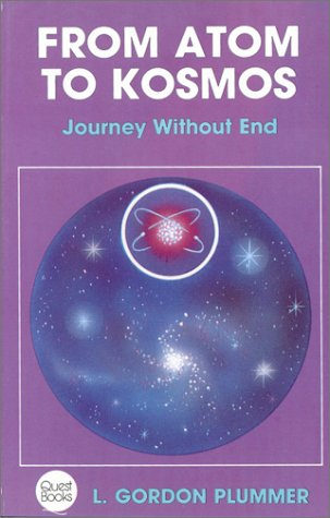 From Atom to Kosmos: Journey without End (Quest Book): L. Gordon Plummer