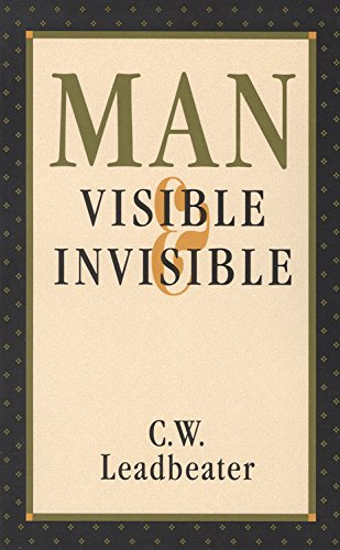 Man, Visible and Invisible (Theosophical Heritage Classics): Leadbeater, C W