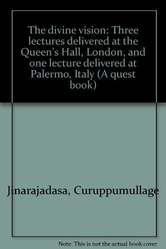 9780835604338: The divine vision;: Three lectures delivered at the Queen's Hall, London, and one lecture delivered at Palermo, Italy (A Quest book)
