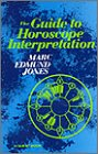 The Guide to Horoscope Interpretation: Jones, Marc Edmund