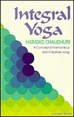 9780835604444: Integral Yoga: A Concept of Harmonious and Creative Living (A Quest book)