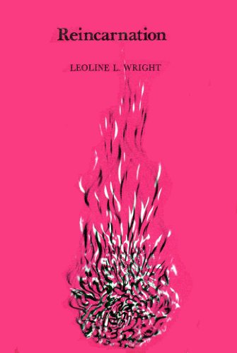 Reincarnation; A Lost Chord in Modern Thought: Leoline L. Wright
