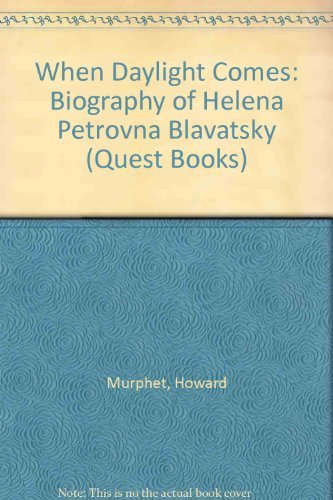 9780835604611: When Daylight Comes: Biography of Helena Petrovna Blavatsky (Quest Books)