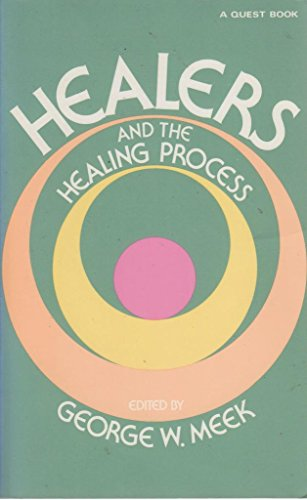 9780835604987: Healers and the Healing Process: A Report on 10 Years of Research by 14 World Famous Investigators (Quest Books)