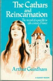 9780835605069: The Cathars and Reincarnation: The Record of a Past Life in 13th Century France (A Quest Book)