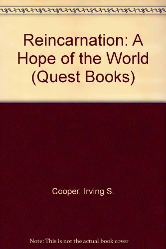 Reincarnation: A Hope of the World (Quest Book): Cooper, Irving Steiger