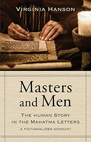 9780835605342: Masters and Men: The Human Story in the Mahatma Letters (A Fictionalized Account)