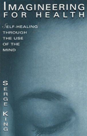 9780835605465: Imagineering for Health: Self-Healing Through the Use of the Mind (Quest Book)