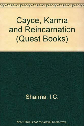 Cayce, Karma and Reincarnation (Quest Books): Sharma, Ishwar Chandra