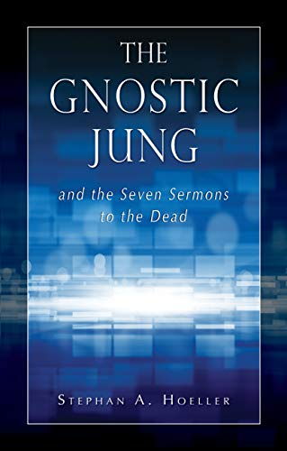 9780835605687: The Gnostic Jung: And the Seven Sermons to the Dead: And the Sermons to the Dead (Quest Books)