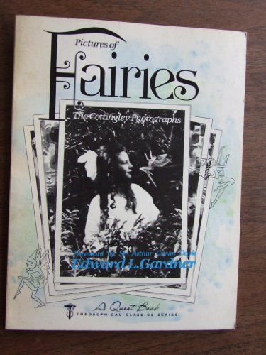 Fairies: The Cottingley Photographs (Theosophical Classics Series): Gardner, E. L.