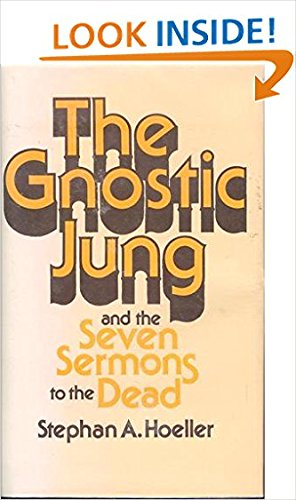 The Gnostic Jung and the Seven Sermons to the Dead (0835605736) by Stephan A. Hoeller