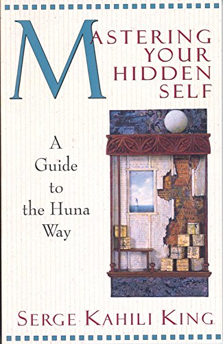 9780835605915: Mastering Your Hidden Self: A Guide to the Huna Way (Quest Book)