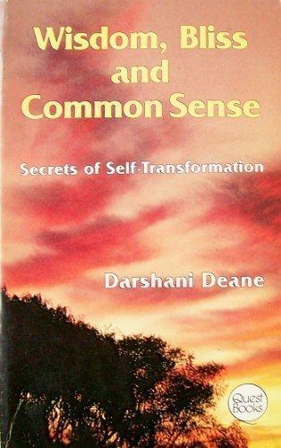 9780835606448: Wisdom, Bliss & Common Sense: Secrets of Self-Transformation (Quest Books)