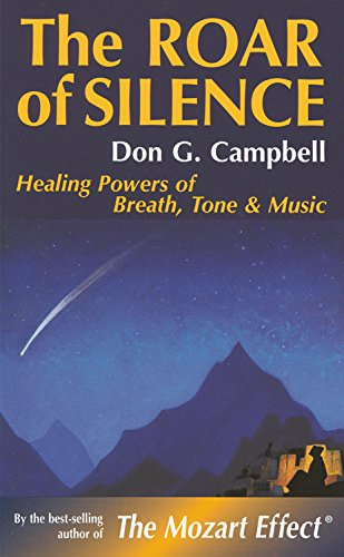 9780835606455: The Roar of Silence: Healing Powers of Breath, Tone and Music (Quest Books)