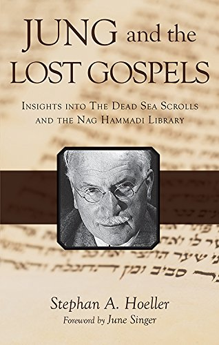 Jung and the Lost Gospels: Insights into the Dead Sea Scrolls and the Nag Hammadi Library (0835606465) by Stephan A Hoeller