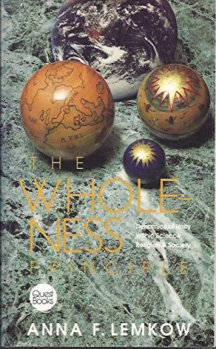 The Wholeness Principle: Dynamics of Unity Within Science, Religion and Society: Anna F. Lemkon