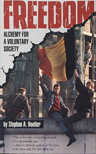 Freedom: Alchemy for a Voluntary Society (0835606783) by Stephan A Hoeller