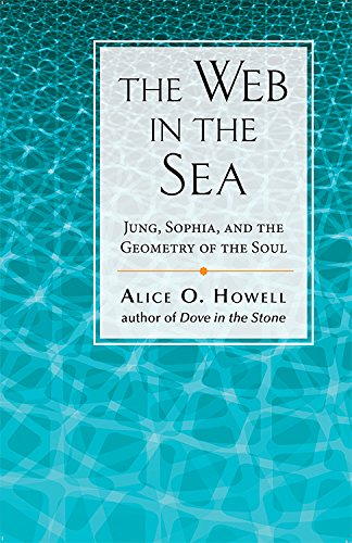 The Web in the Sea: Jung, Sophia, and the Geometry of the Soul (0835606880) by Alice O Howell