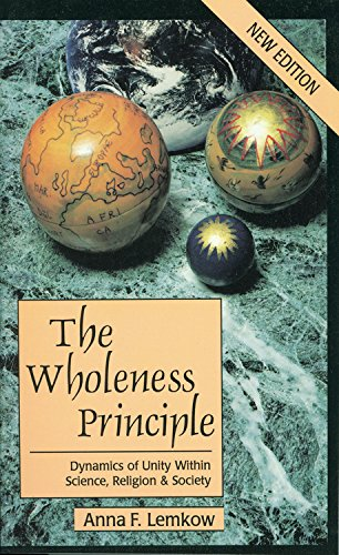 9780835607155: The Wholeness Principle: Dynamics of Unity Within Science, Religion, and Society