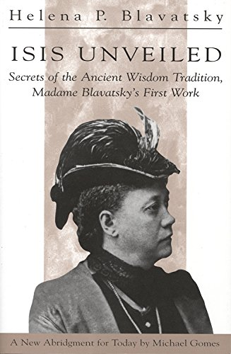9780835607292: Isis Unveiled: Secrets of the Ancient Wisdom Tradition, Madame Blavatsky's First Work