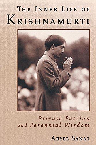 9780835607810: The Inner Life of Krishnamurti: Private Passion and Perennial Wisdom