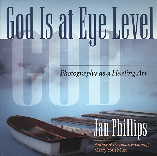 9780835607858: God Is at Eye Level: Photography as a Healing Art