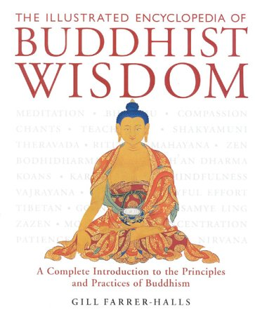 9780835607865: The Illustrated Encyclopedia of Buddhist Wisdom: A Complete Introduction to the Principles and Practices of Buddhism