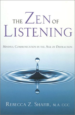 9780835607902: The Zen of Listening: Mindful Communication in the Age of Distraction