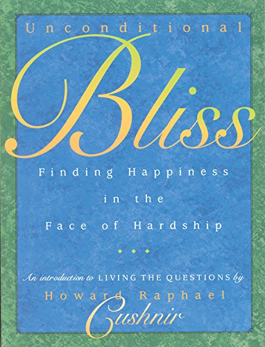 9780835607926: Unconditional Bliss: Finding Happiness in the Face of Hardship