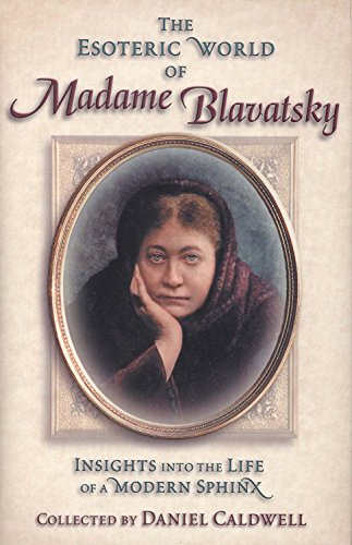 9780835607940: The Esoteric World of Madame Blavatsky: Insights into the Life of a Modern Sphinx