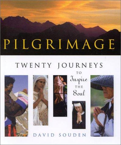 Pilgrimage: Twenty Journeys to Inspire the Soul: David Souden
