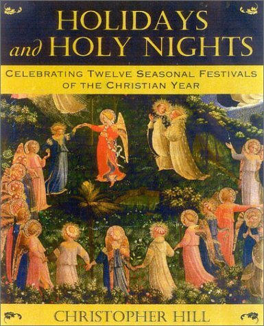 9780835608107: Holidays and Holy Nights: Celebrating Twelve Seasonal Festivals of the Christian Year