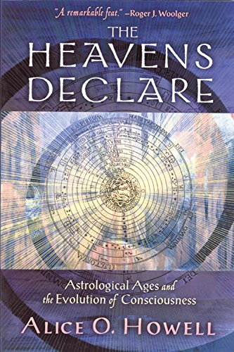 The Heavens Declare, Revised Edition: Astrological Ages and the Evolution of Consciousness
